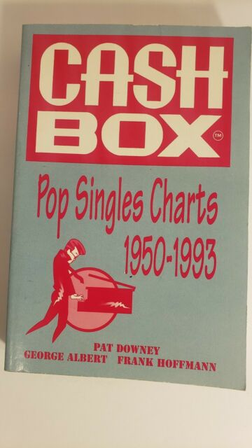 The Cash Box Pop Singles, 1950-1993 by Pat Downey, George Albert and Frank...