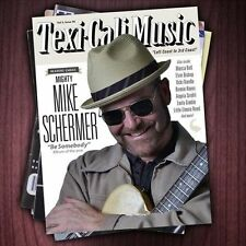 Mike Schermer  Be Somebody (CD, Feb-2013,w/ Marcia Ball, Elvin Bishop, more