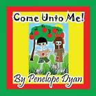 Come Unto Me! by Penelope Dyan (Paperback / softback, 2014)