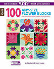 100 Any- Size Flower Blocks: Print Your Own Templates or Paper-Piecing Patterns! by Linda Causee, Rita Weiss (Paperback, 2015)