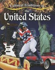 Cultural Traditions in the United States by Molly Aloian (2014, Hardcover)