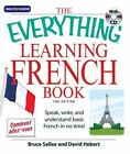 Everything®: Learning French Book : Speak, Write, and Understand Basic French in No Time! by David Hebert and Bruce Sallee (2007, Paperback)