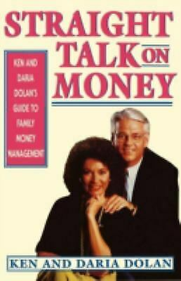 Straight Talk on Money : Ken and Daria Dolan's Guide to Family Money Management
