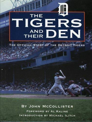 Tigers and Their Den: The Offical Story of the Detroit Tigers (Honoring a