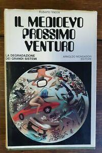 Il Medioevo prossimo venturo - R. Vacca - Mondadori ed. - Prima edizione 1971