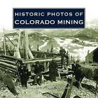 Historic Photos of Colorado Mining by Turner (Hardback, 2012)