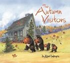 The Autumn Visitors by Karel Hayes (Hardback, 2015)