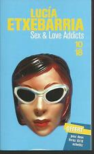 Sex & Love Addicts. Lucia ETXEBARRIA. 10 / 18   D009