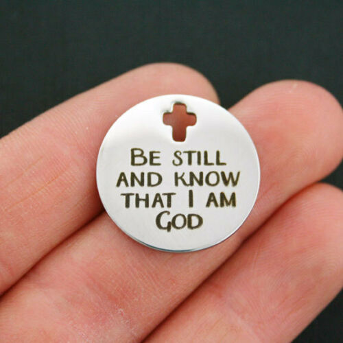 BFS810 God Stainless Steel Charm Be Still And Know That I Am Cross
