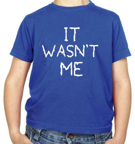 Naughty It Wasn/'t Me Kids T-Shirt Funny Drinking