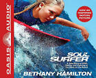 Soul Surfer: A True Story of Faith, Family, and Fighting to Get Back on the Board by Bethany Hamilton (CD-Audio)