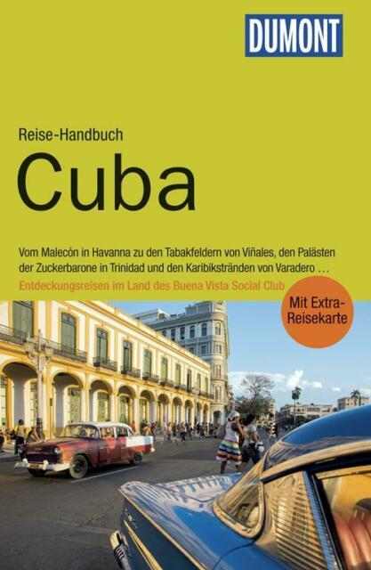 Cuba Kuba UNGELESEN 2015 Havanna + Karte  Dumont Reise-Handbuch
