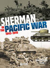 Sherman in the Pacific War: 1943-1945 by Raymond Giuliani (Hardback, 2015)