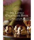 My Little Chocolate Book by Murdoch Books Test Kitchen (Hardback, 2009)