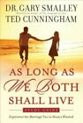As Long as We Both Shall Live Study Guide: Experiencing the Marriage You've Always Wanted by Dr Gary Smalley (Paperback / softback, 2009)