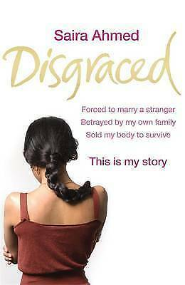 1 of 1 - DISGRACED - This is My Story by Saira Ahmed (PB 2009) Biography