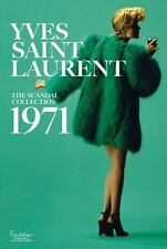 Yves Saint Laurent: the Scandal Collection 1971 by Olivier Saillard and Dominiq…
