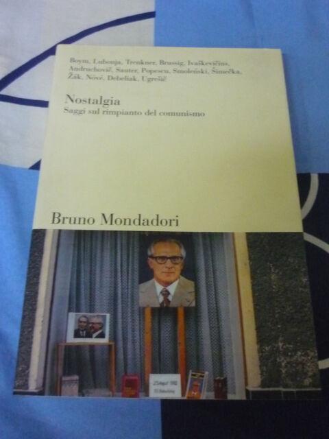 Nostalgia Saggi sul rimpianto del comunismo Bruno Mondadori