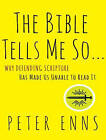 The Bible Tells Me So: Why Defending Scripture Has Made Us Unable to Read it by Peter Enns (CD-Audio, 2015)
