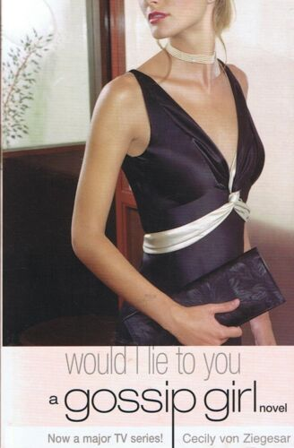 1 of 1 - A GOSSIP GIRL NOVEL #10 - Would I Lie to You by Cecily Von Ziegesar FREE POST