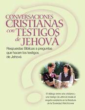 NEW Conversaciones Cristianas Con Testigos de Jehova: Respuestas Biblicas a Preg