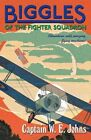 Biggles of the Fighter Squadron by W. E. Johns (Paperback, 2014)