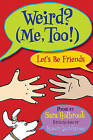 Weird? (Me, Too!) Let's Be Friends by Sara Holbrook (Hardback, 2011)