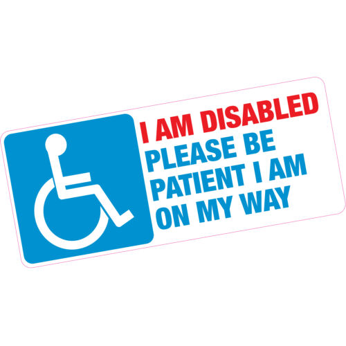 I Am Disabled Please Be Patient Vinyl Sticker Blue Badge Motability Car or Home