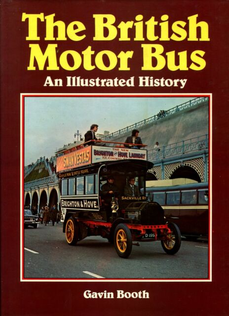 Booth, Gavin THE BRITISH MOTOR BUS - AN ILLUSTRATED HISTORY 1977 Hardback BOOK