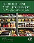 Food Hygiene and Toxicology in Ready-to-Eat Foods by Elsevier Science Publishing Co Inc (Hardback, 2016)
