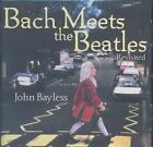 Bach Meets The Beatles by John Bayless CD 015095575821