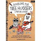 Doodling for Tree Huggers & Nature Lovers: 50 Inspiring Doodle Prompts and Creative Exercises for Outdoorsy Types by Gemma Correll (Paperback, 2015)