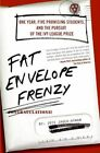 Fat Envelope Frenzy: One Year, Five Promising Students, and the Pursuit of the Ivy League Prize by Joie Jager-Hyman (Microfilm, 2008)