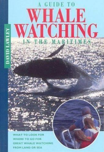 GUIDE TO WHALE WATCHING IN THE MARITIMES - NEW PAPERBACK PAPERBACK