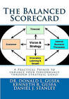 The Balanced Scorecard: A Practical Primer to Enhance Your Performance Through Strategic Goals by MR Kenneth Gusfa, Dr Donald L Gusfa, MR Daniel J Stanley (Paperback / softback, 2011)
