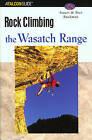 Rock Climbing the Wasatch Range by Stuart Ruckman, Bret Ruckman (Paperback, 2003)