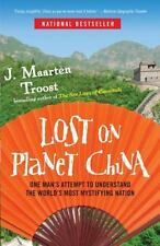 Lost on Planet China: One Man's Attempt to Understand the World's Most Mystifyin