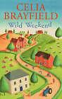 Wild Weekend by Celia Brayfield (Paperback, 2004)