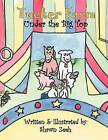 Tucker Farm: Under the Big Top by Shawn Zeeh (Paperback / softback, 2012)