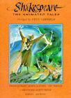 Shakespeare: The Animated Tales Gift Volume -  Tempest , Macbeth ,  Hamlet ,  Twelfth Night ,  Midsummer Night's Dream ,  Romeo and Juliet by William Shakespeare (Hardback, 1992)