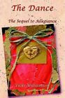 Dance The Sequel to Allegiance 9780595302628 by Vicki Williamson Paperback