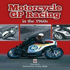 Motorcycle GP Racing in The 1960s 9781845844165 by Chris Pereira Hardback