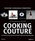 Cooking Couture: Fashion is Served by Gisella Borioli, Matias Perdomo (Hardback, 2013)