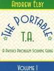 Portable TA : A Physics Problem Solving Guide by Andrew Elby (1995, Paperback, Teacher's Edition of Textbook)