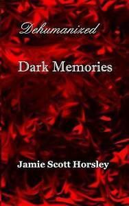 Dehumanized-Dark-Memories-Paperback-by-Horsley-Jamie-Scott-Brand-New-Free