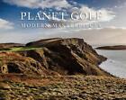 Planet Golf--Modern Masterpieces von Darius Oliver (2016, Gebundene Ausgabe)