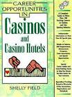 Career Opportunities in Casinos and Casino Hotels by Shelly Field (Paperback, 2000)