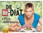 Die BILD-Diät von Ibrahim Elmadfa, Bärbel Sturtzel und Alexa Leonie Meyer (2012, Taschenbuch)