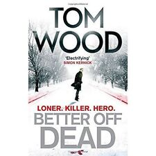 Better Off Dead: (Victor the Assassin 4), By Wood, Tom,in Used but Acceptable co