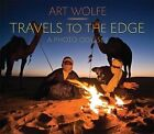 Travels to the Edge: A Photo Odyssey by Art Wolfe (Paperback, 2009)